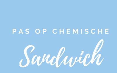 Dag 18. Pas op: Chemische Sandwich.